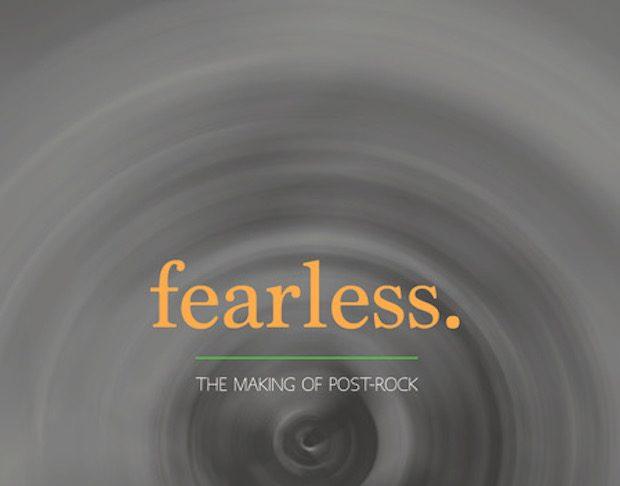 Fearless. : The Making of Post-Rock, Sebuah upaya memahami Post-Rock.